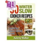 【中商海外直订】Winter Slow Cooker Recipes: 50 Comfort Food Without