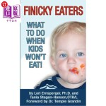 【中商海外直订】Finicky Eaters: What to Do When Kids Won't Eat