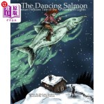 【中商海外直订】The Dancing Salmon: An Alaskan Folklore Tale of the