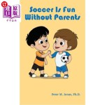 【中商海外直订】Soccer Is Fun without Parents