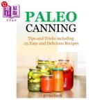 【中商海外直订】Paleo Canning Tips and Tricks Including 25 Easy and