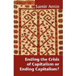 【预订】Ending the Crisis of Capitalism or Ending Capitalism?