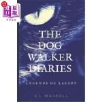 【中商海外直订】The Dog Walker Diaries: Legends of Laceby