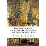 【预订】The Lost Light An Interpretation of Ancient Scriptures