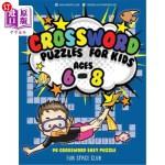 【中商海外直订】Crossword Puzzles for Kids Ages 6 - 8: 90 Crossword