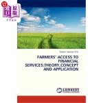 【中商海外直订】Farmers' Access to Financial Services: Theory, Conc