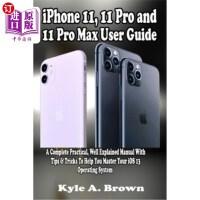 【中商海外直订】iPhone 11, 11 Pro and 11 Pro Max User Guide: A Comp