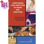 【中商海外直订】Overcoming Food Addiction to Sugar, Junk Food. Stop