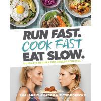 英文原版 长跑运动员莎拉尼・弗拉纳甘的训练食谱 Run Fast. Cook Fast. Eat Slow.: Rec