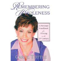 【预订】Remembering Wholeness: A Personal Handbook for Thriving