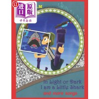 【中商海外直订】In Light or Dark I Am a Little Shark and More Songs