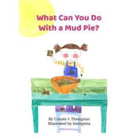【预订】What Can You Do with a Mud Pie?
