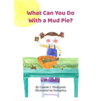 【预订】What Can You Do with a Mud Pie? 预订商品,需要1-3个月发货,非质量问题不接受退换货。