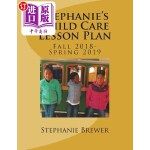 【中商海外直订】Stephanie's Child Care Lesson Plan: Fall 2018- Spri