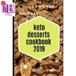 【中商海外直订】Keto Desserts Cookbook 2019: The Complete Guide to