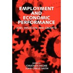 【预订】Employment and Economic Performance: Jobs, Inflation, a