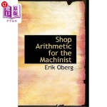 【中商海外直订】Shop Arithmetic for the Machinist