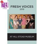 【中商海外直订】Fresh Voices 2019: at Hill-Stead Museum