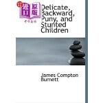 【中商海外直订】Delicate, Backward, Puny, and Stunted Children