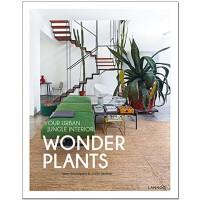 奇异的植物 WONDER PLANTS 与植物一起生活 英文原版 室内绿植装饰设计 室内绿化植物搭配 空间设计 绿植设计