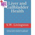 【中商海外直订】Liver and Gallbladder Health: How to Prevent and Re