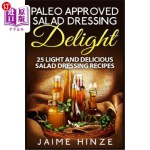 【中商海外直订】Paleo Approved Salad Dressing Delight: 25 Light and