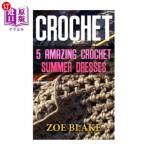 【中商海外直订】Crochet: 5 Amazing Crochet Summer Dresses