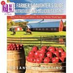 【中商海外直订】The Farmer's Daughter's Guide to Nutritious and Del