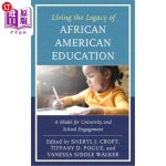【中商海外直订】Living the Legacy of African American Education: A