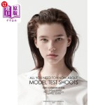 【中商海外直订】All you need to know about Model Test Shoots: The U