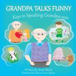 【预订】Grandpa Talks Funny: Keys to Speaking Grandpa-Eese