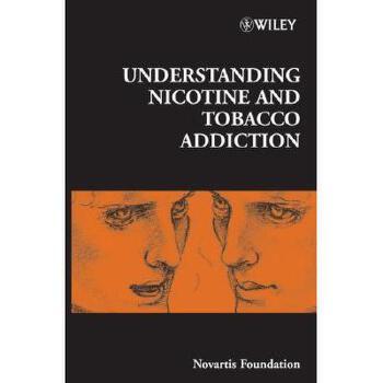 【预订】Understanding Nicotine and Tobacco Addiction 美国库房发货,通常付款后3-5周到货!
