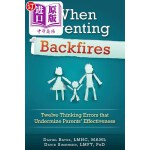 【中商海外直订】When Parenting Backfires: Twelve Thinking Errors Th