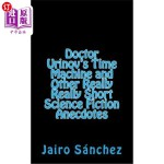 【中商海外直订】Doctor Urinov's Time Machine and Other Really Reall