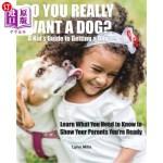 【中商海外直订】So You Really Want a Dog?: A Kid's Guide to Getting