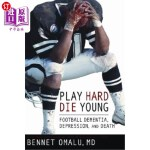 【中商海外直订】Play Hard, Die Young: Football Dementia, Depression