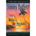 Where Is Joe Merchant A Novel Tale Jimmy Buffett Mariner Bo