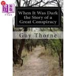 【中商海外直订】When It Was Dark the Story of a Great Conspiracy