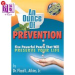 【中商海外直订】An Ounce of Prevention: Five Powerful Pearls That W