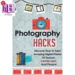 【中商海外直订】Photography Hacks - Discover How to Take Amazing Di
