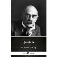 Quartette by Rudyard Kipling - Delphi Classics (Illustrated