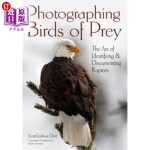 【中商海外直订】Photographing Birds of Prey: The Art of Identifying