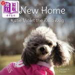 【中商海外直订】A New Home for Katie Violet the Diva Dog