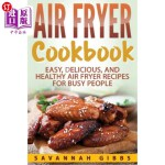【中商海外直订】Air Fryer Cookbook: Easy, Delicious, and Healthy Ai