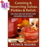 【中商海外直订】Canning & Preserving Salsas, Pickles & Relish: Deli