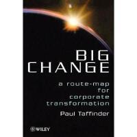 【预订】Big Change: A Route-Map for Corporate Transformation