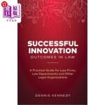 【中商海外直订】Successful Innovation Outcomes in Law: A Practical