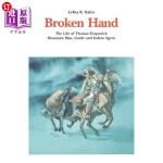 【中商海外直订】Broken Hand: The Life of Thomas Fitzpatrick: Mounta