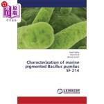 【中商海外直订】Characterization of Marine Pigmented Bacillus Pumil