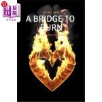 【中商海外直订】A Bridge to Burn